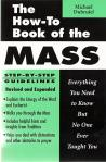 How To Book of the Mass - Softcover Book - pp 223 - Michael Dubruiel