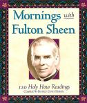Mornings With Fulton Sheen - Softcover Book - Compiled by Heirich