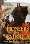 Our Pioneers and Patriots - Softcover Book - Rev Phillip Furlong