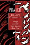 Prayer The Great Conversation - Softcover Book - Dr Peter Kreeft