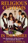 Religious Customs In The Family - Softcover Book - Fr Francis X Weiser