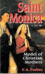 St Monica Model For Christian Mothers - Softcover Book - FA Forbes