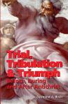 Trial Tribulation Triumph - Softcover Book - Desmond Birch