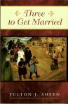 Three To Get Married - Softcover Book - Bishop Fulton Sheen