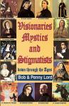 Visionaries Mystics and Stigmatists - Softcover Book - Bob and Penny Lord