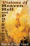 Visions of Heaven Hell and Purgatory - Softcover Book - Bob and Penny Lord