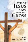 What Jesus Saw From The Cross - Softcover Book - AG Sertillanges