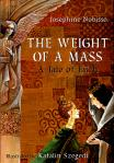 The Weight Of A Mass - Softcover Book - Josephine Nobisso