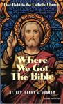 Where We Got The Bible - Softcover Book - Fr Henry Graham