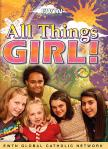All Things Girl!  EWTN Video Series 3 DVD Set - 5.5 Hours