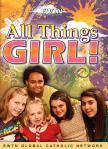 All Things Girl!  EWTN Video Series 3 DVD Set - 5.5 Hours