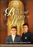 Biblical Story of the Mass DVD - Fr. Wade Menezes & Tom Nash - 4 DVD Set / 6.5 Hrs. - EWTN Series