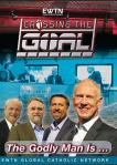 Crossing The Goal The Godly Man Is... EWTN DVD Video Series - 4 DVD Set - 6 Hours