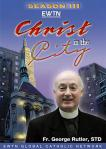 Christ in the City DVD Video Set - Season 3 - Fr George Rutler - EWTN Video Series