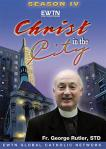 Christ in the City DVD Video Set - Season 4 - Fr George Rutler - EWTN Video Series