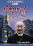 Christ in the City DVD Video Set - Season 5 - Fr George Rutler - EWTN Video Series