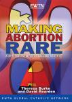 Making Abortion Rare - 2 DVD Set /  3 Hours - Burke & Reardon