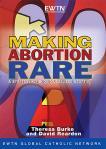 Making Abortion Rare - 2 DVD Set /  3 Hours - Burke & Reardon