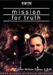 Mission For Truth DVD - EWTN Video Series - Fr. William Casey - 2 DVD Set - 6 Hours