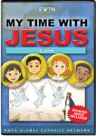 Lent DVD - My Time With Jesus EWTN DVD Animated Video Series - 30 min.