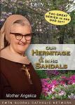 Our Hermitage & In His Sandals - 2 DVD Set - 3 Hours - Mother Angelica