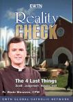 Reality Check The Four Last Things DVD - Fr. Wade Menezes - 2 DVD Set / 2.5 Hrs.