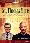St. Thomas More Faithful Statesman DVD Video Set - Fr John McCloskey