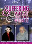Suffering What To Do With It DVD - EWTN Video Series - 5 Disc - 10 1/2 Hours - Dr. Alice von Hildebrand and Fr. Benedict Groesch