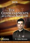 Ten Commandments of Family Life DVD - Fr. Wade Menezes - 2 DVD Set / 2.5 Hrs.