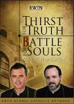 Thirst For Truth Battle For Souls DVD Set - EWTN Video Series - Fr. William Casey & Fr. Wade Menezes - 4 DVD Set - 6 Hours