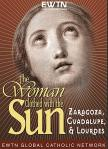 Woman Clothed With The Sun - EWTN DVD Video - Vol 1 - Guadalupe Zaragoza Lourdes