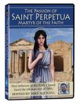 The Passion of Saint Perpetua DVD Video Documentary - 55 Min. - Hosted By Mike Aquilina