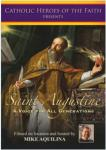St. Augustine A Voice for All Generations DVD Video Documentary - 55 Min. - Hosted By Mike Aquilina