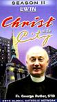 Christ in the City VHS Video Set - Season 2 - Fr George Rutler - EWTN Video Series